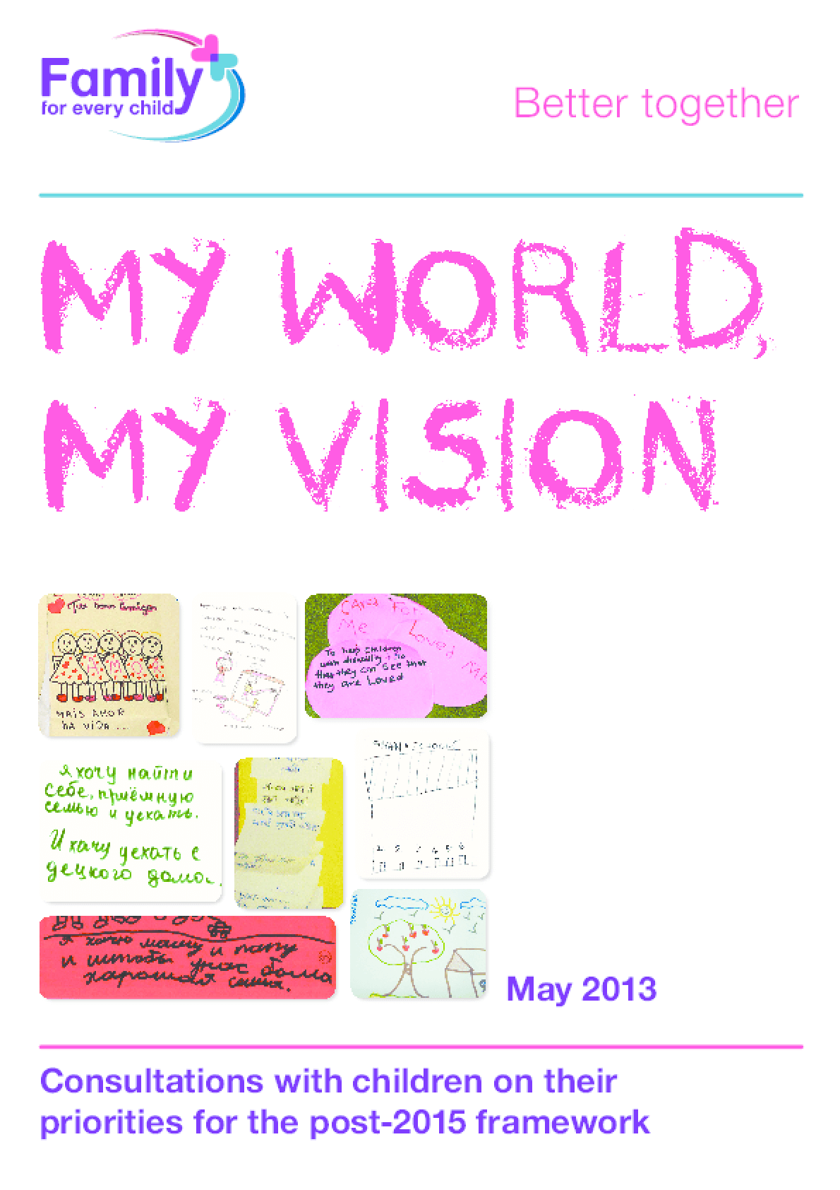 My World, My Vision: Consultations with Children on Their Priorities for the Post-2015 Framework