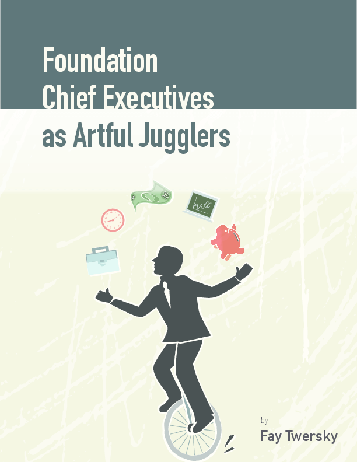 Foundation Chief Executives as Artful Jugglers
