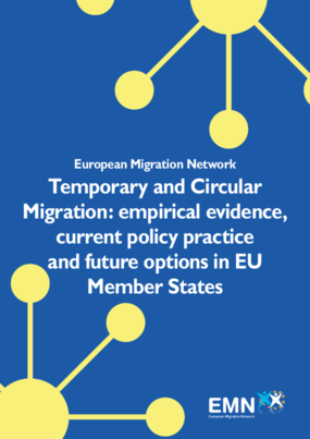 Temporary and Circular Migration: Empirical Evidence, Current Policy Practice and Future Options in EU Member States