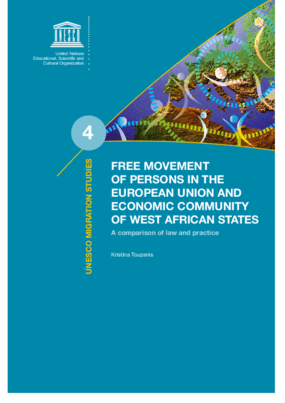 Free Movement of Persons in the European Union and Economic Community of West African States: A Comparison of Law and Practice