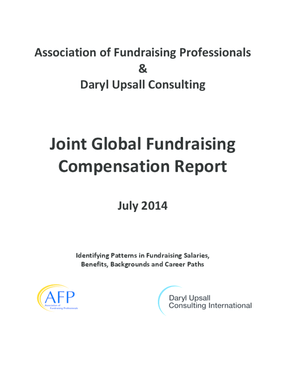 Joint Global Fundraising Compensation Report: Identifying Patterns in Fundraising Salaries, Benefits, Backgrounds, and Career Paths