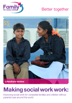 Making Social Work Work: Improving Social Work for Vulnerable Families and Children Without Parental Care Around the World