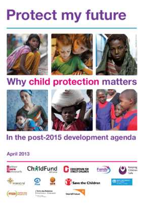 Protect My Future: Why Child Protection Matters in the Post-2015 Development Agenda
