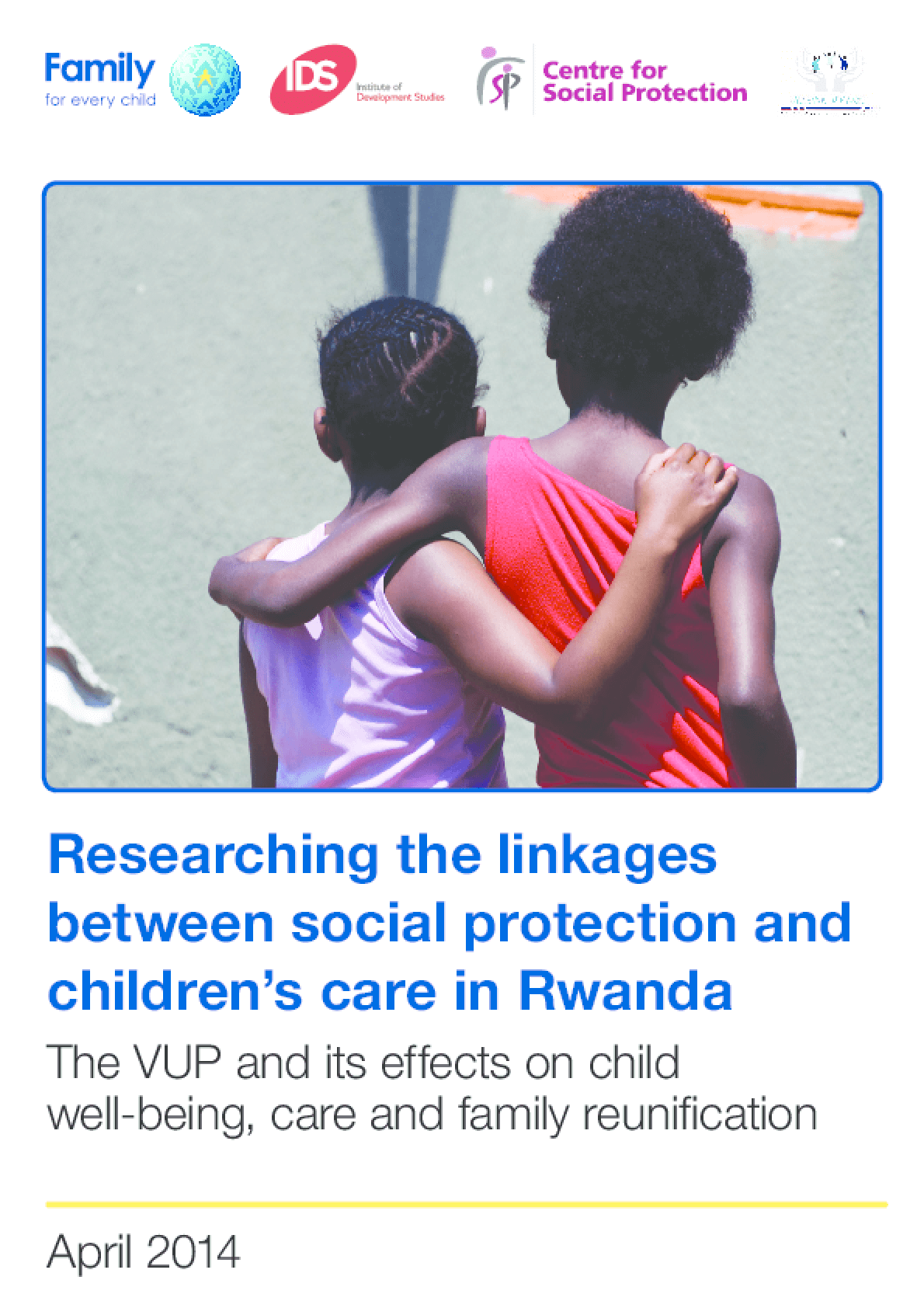 Researching the Linkages Between Social Protection and Children's Care in Rwanda: The VUP and its Effects on Child Well-Being, Care, and Family Reunification