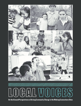 Local Voices: On-the-Ground Perspectives on Driving Community Change in the Making Connections Sites