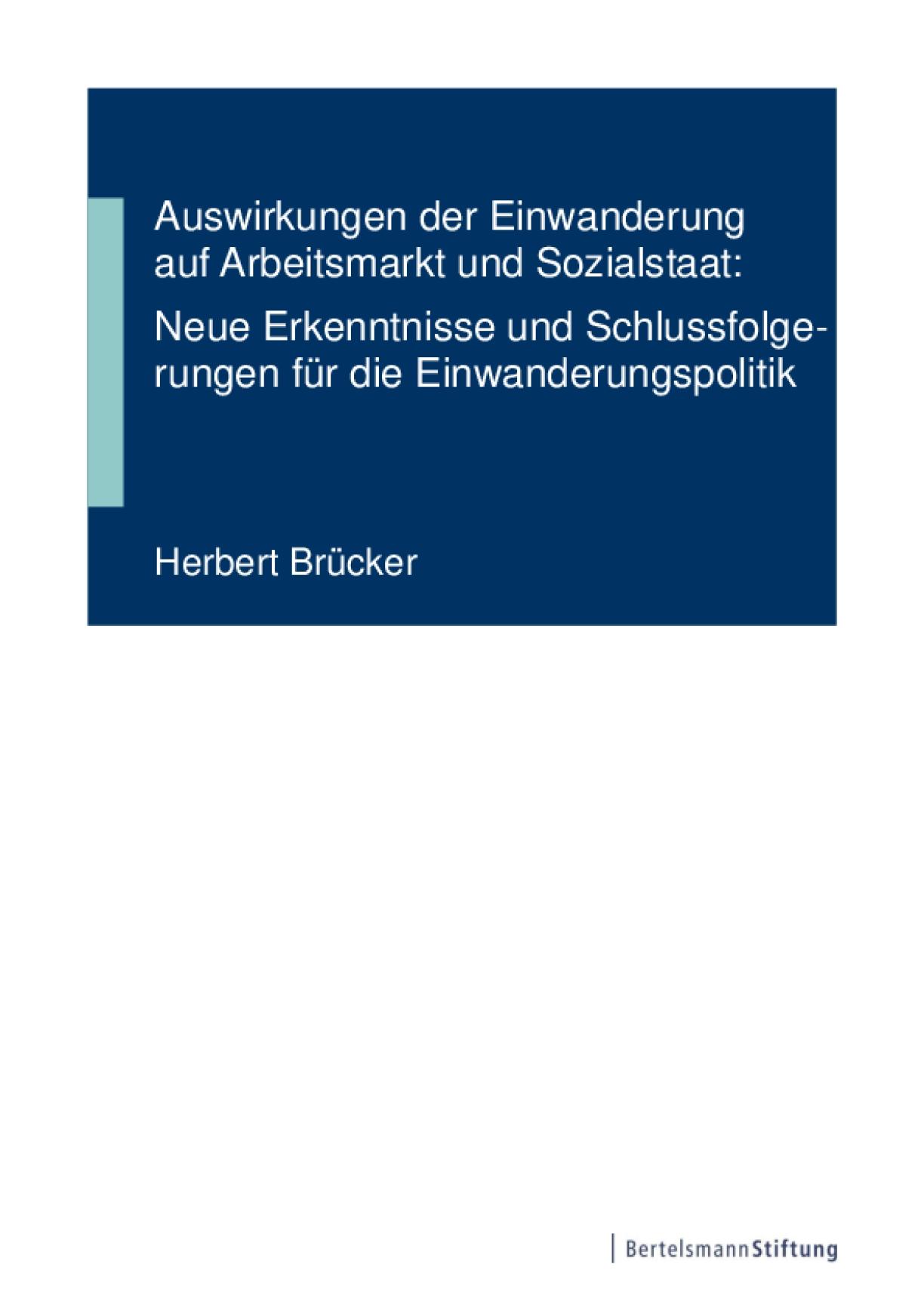 Auswirkungen der Einwanderung auf Arbeitsmarkt und Sozialstaat: Neue Erkenntnisse und Schlussfolge-rungen für die Einwanderungspolitik