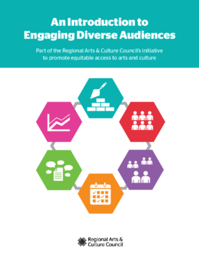 An Introduction to Engaging Diverse Audiences: Part of the Regional Arts & Culture Council's Initiative to Promote Equitable Access to Arts and Culture