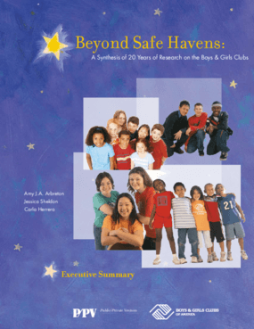 Beyond Safe Havens: A Synthesis of 20 Years of Research on the Boys & Girls Clubs, Executive Summary