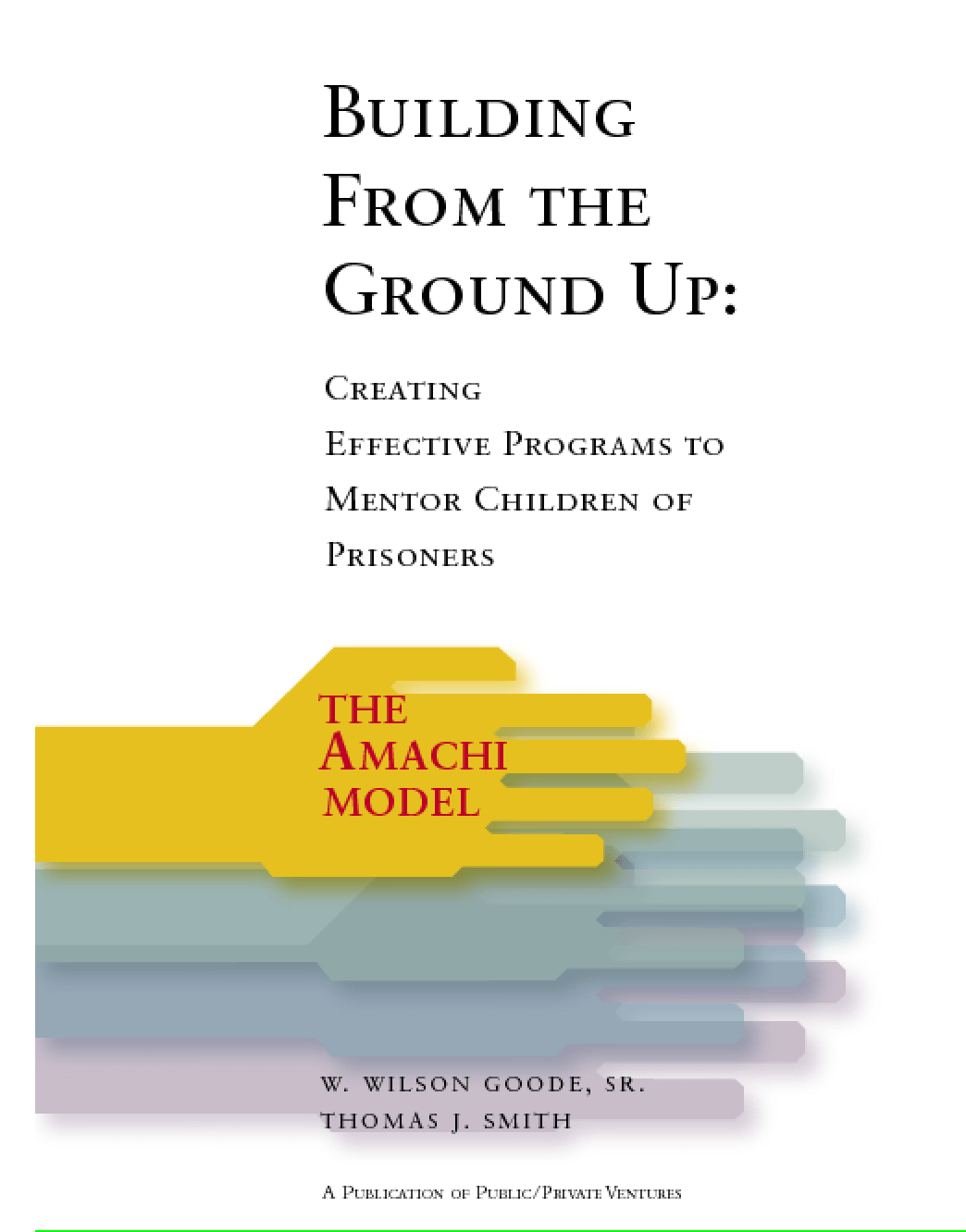 Building from the Ground Up: Creating Effective Programs to Mentor Children of Prisoners (The Amachi Model)