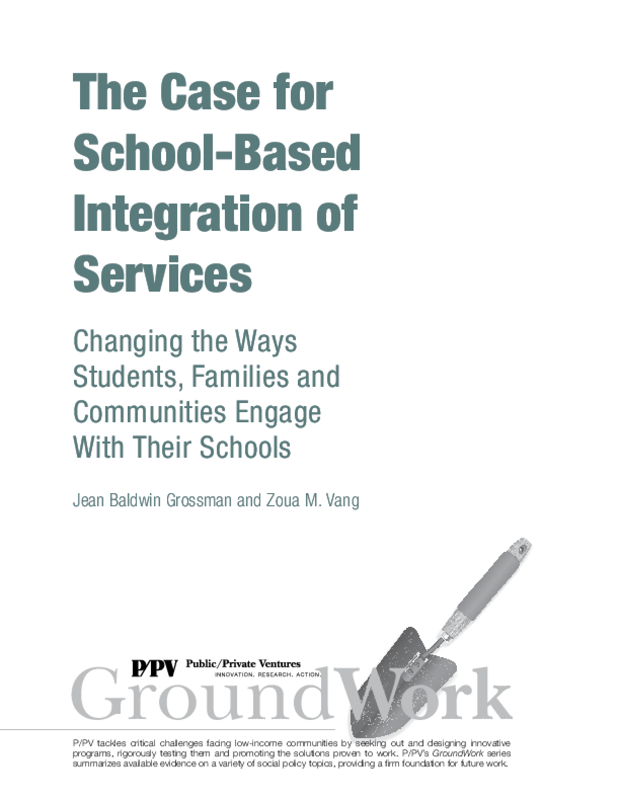 Case for School-Based Integration of Services: Changing the Ways Students, Families and Communities Engage with their Schools, The
