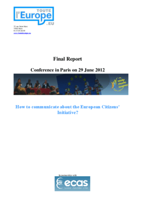 Final Report: Conference in Paris on 29 June 2012 - How to Communicate About the European Citizens' Initiative?