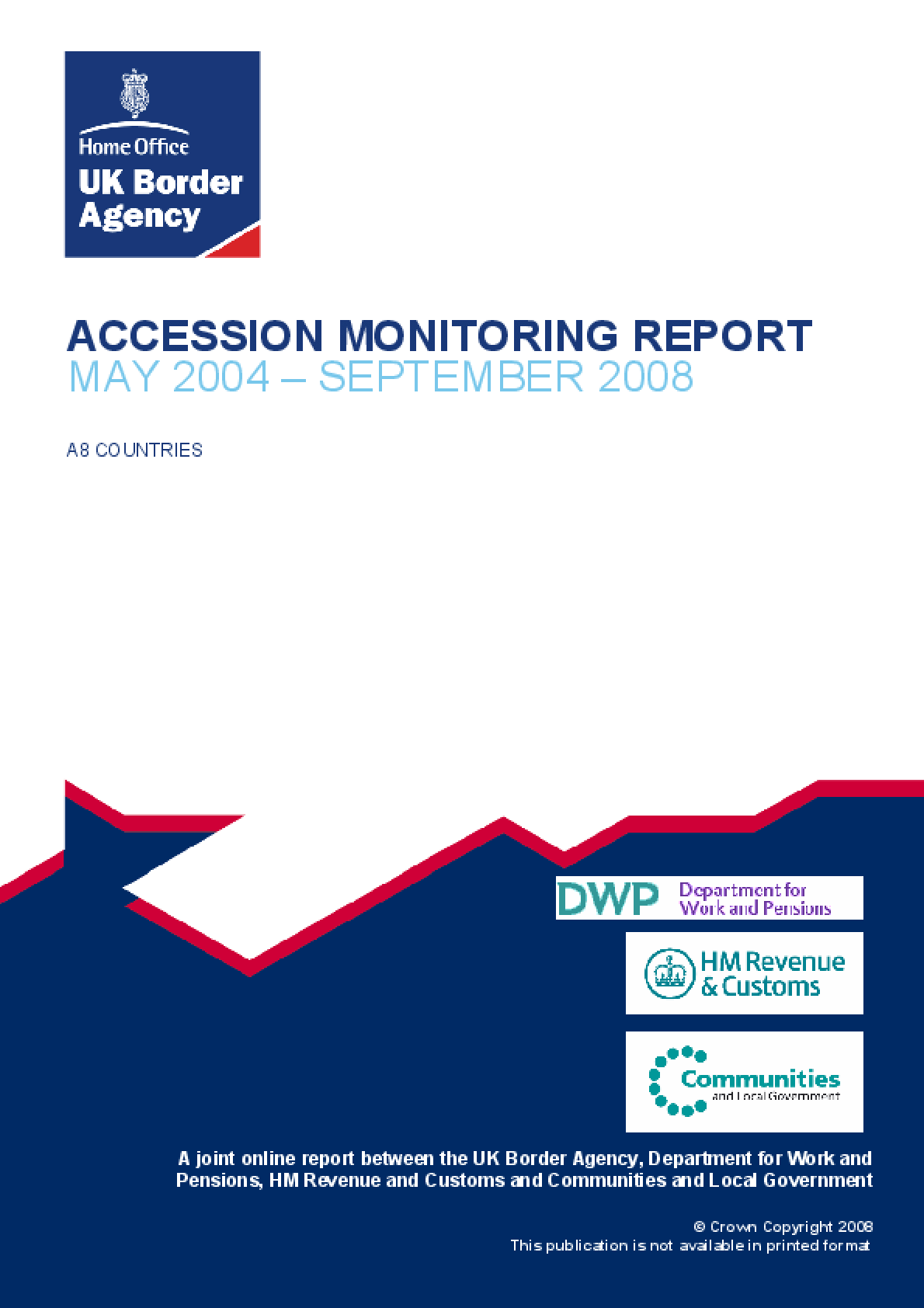 Accession Monitoring Report May 2004-September 2008: A8 Countries