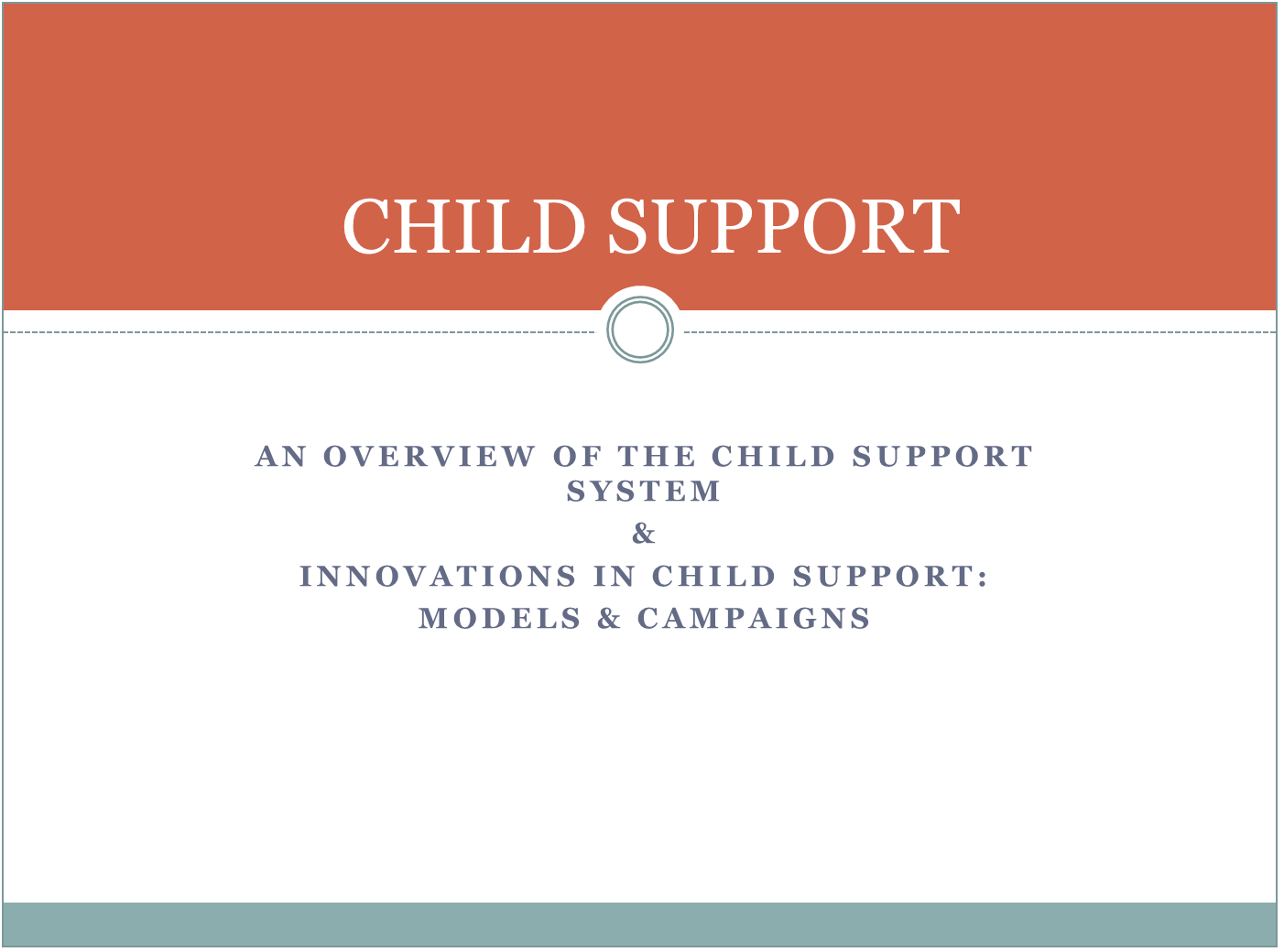 Overview of the Child Support System and Innovations in Child Support Policy and Practice