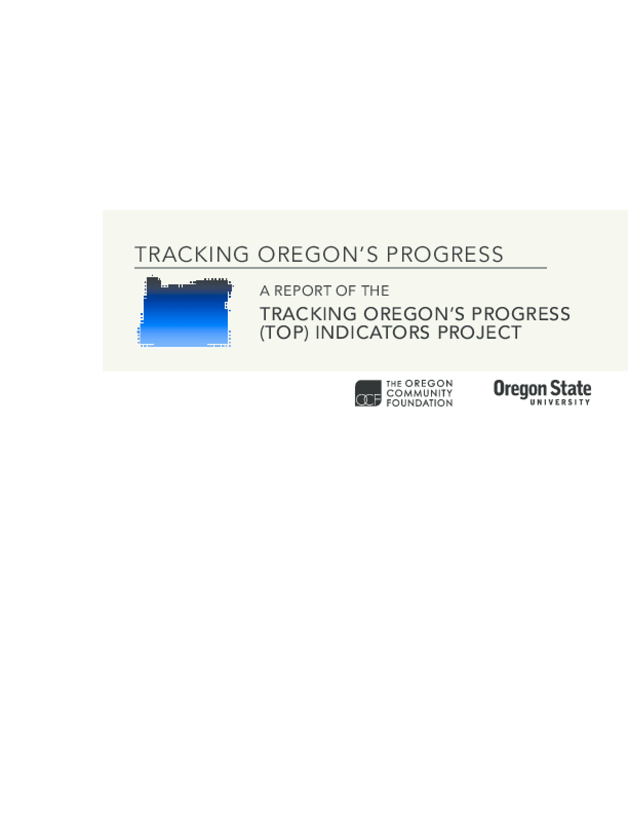 Tracking Oregon's Progress: A Report of the Tracking Oregon's Progress (TOP) Indicators Project
