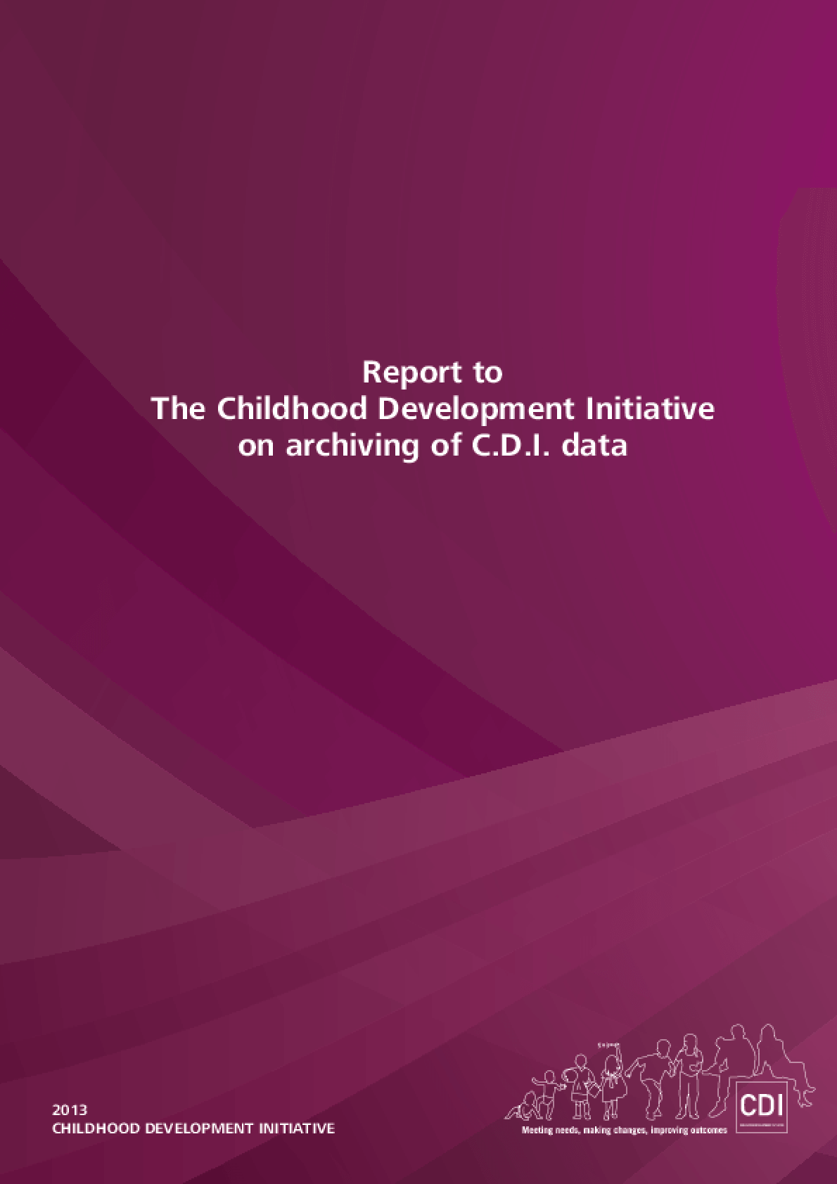 Report to the Childhood Development Initiative on Archiving of C.D.I. Data