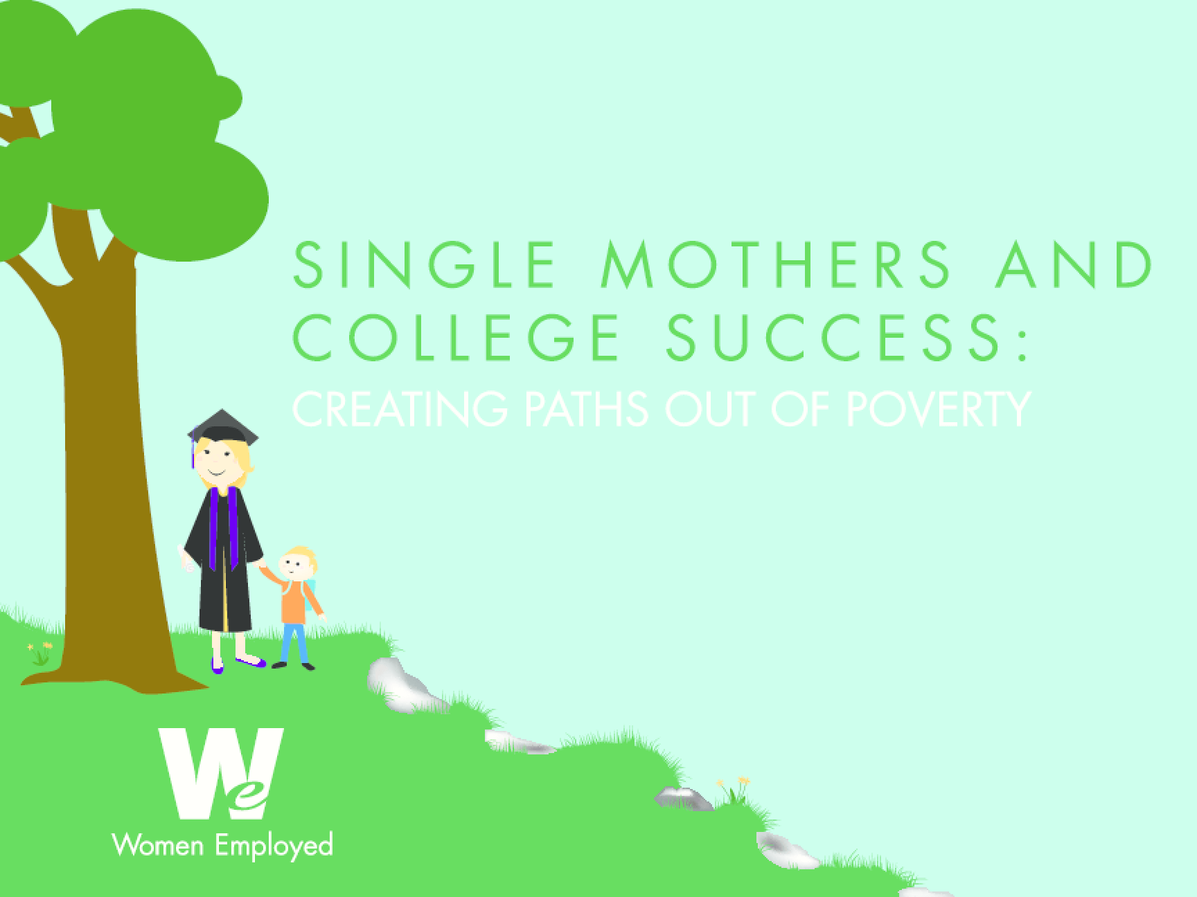 Single Mothers and College Success: Creating Paths Out of Poverty