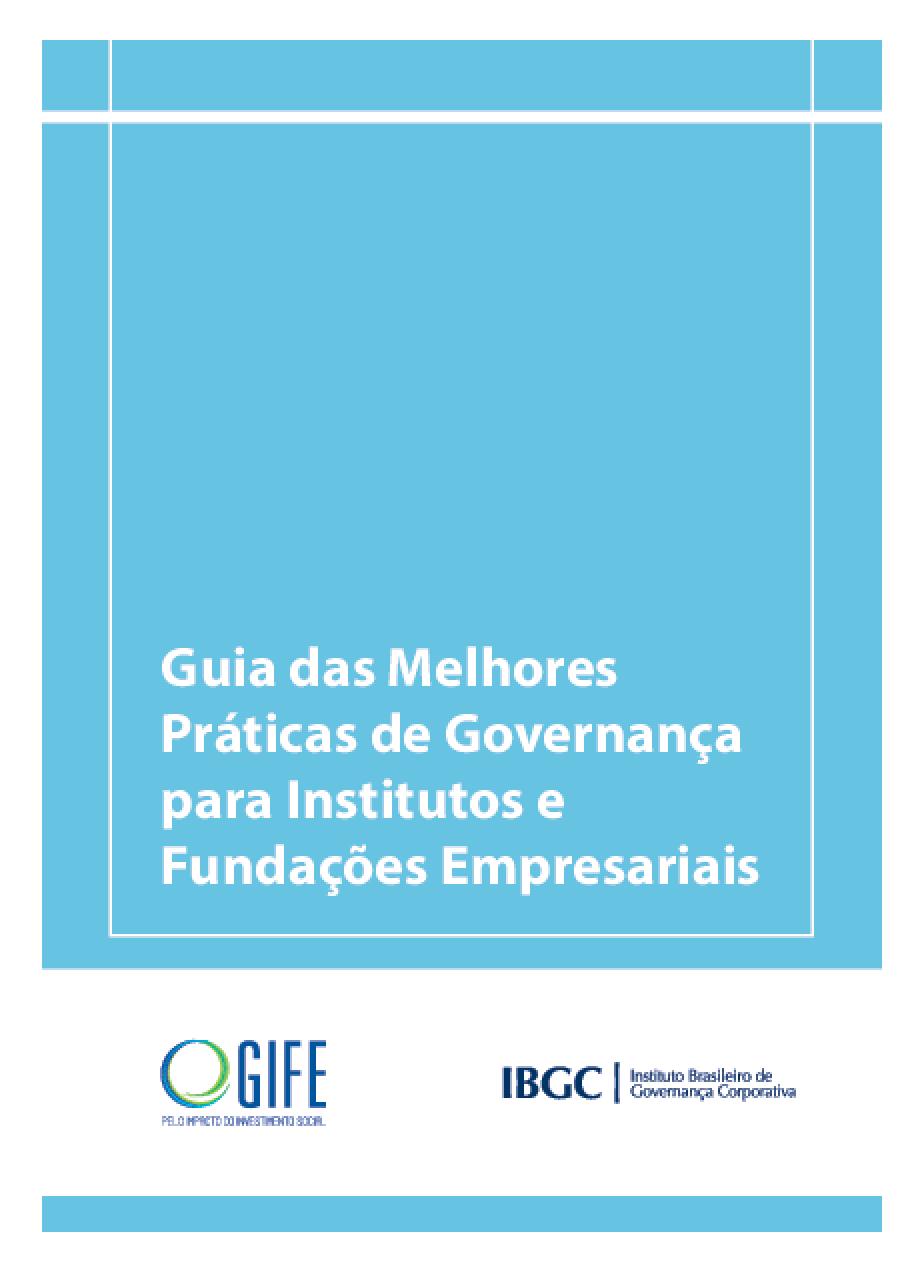 Guia das melhores práticas de governança para institutos e fundações empresariais