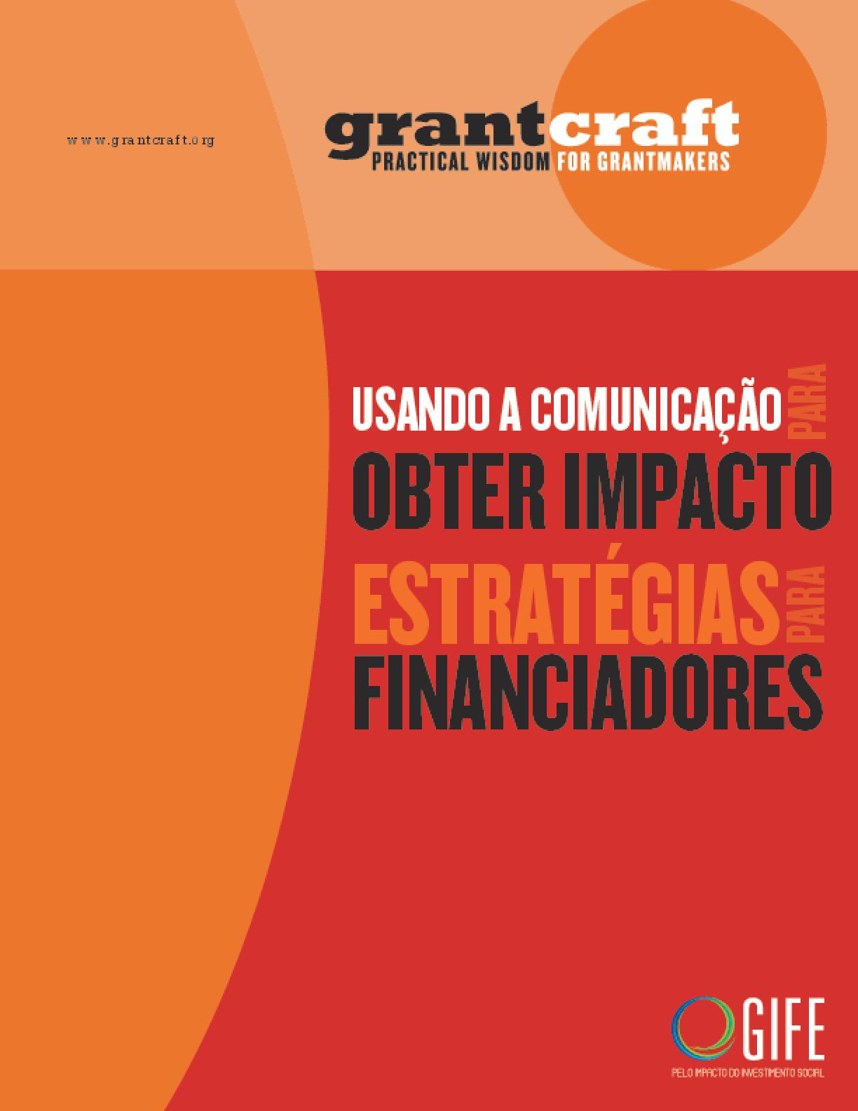 Usando a comunicação para obter impacto: estratégias para financiadores