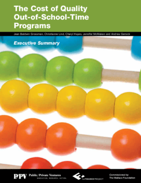 The Cost of Quality Out-of-School-Time Programs, Executive Summary