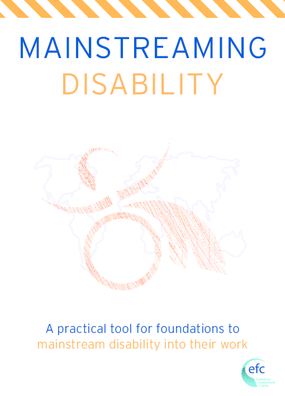 Mainstreaming Disability : A Practical Tool for Foundations to Mainstream Disability into their Work.