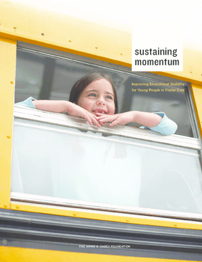 Sustaining Momentum: Improving Educational Stability for Young People in Foster Care