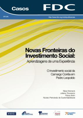 Novas fronteiras do investimento social: aprendizagens de uma experiência - o investimento social da Camargo Corrêa em Pedro Leopoldo