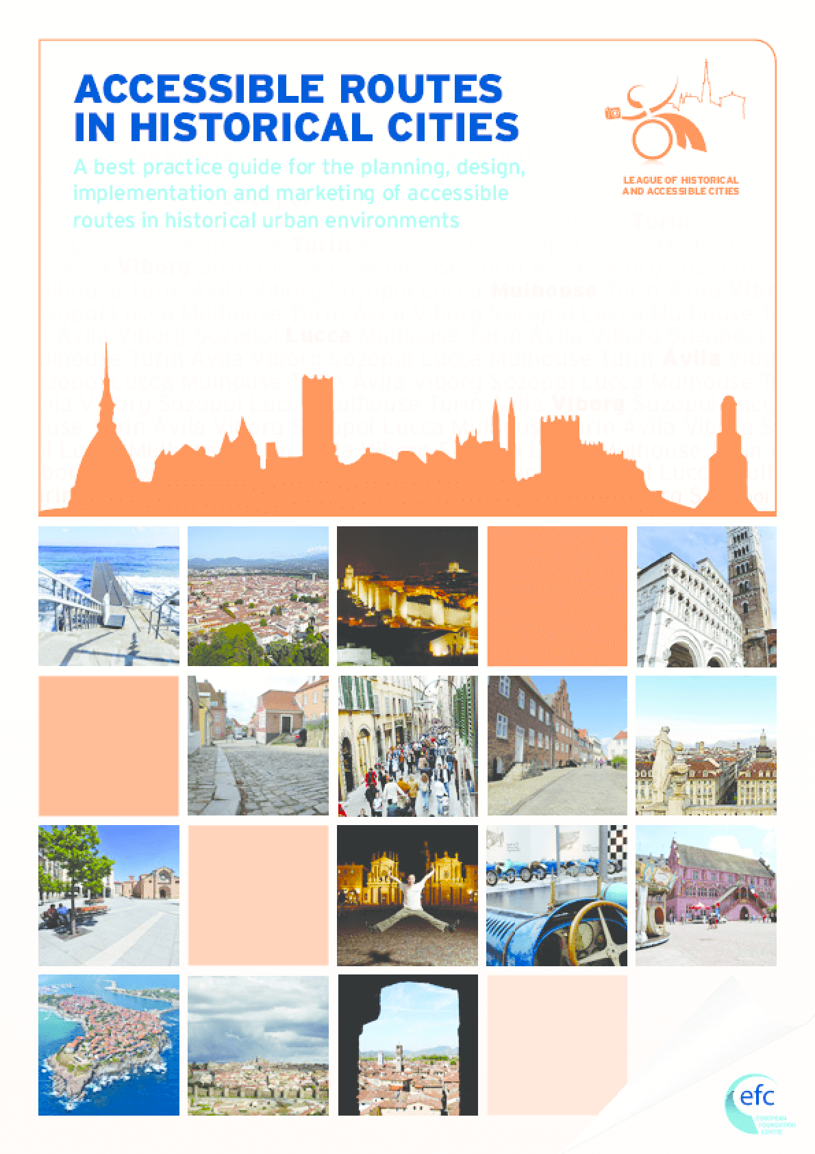 Accessible Routes in Historical Cities : A Best Practice Guide for the Planning, Design, Implementation and Marketing of Accessible Routes in Historical Urban Environments
