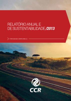 Relatório anual e de sustentabilidade 2013 -- CCR