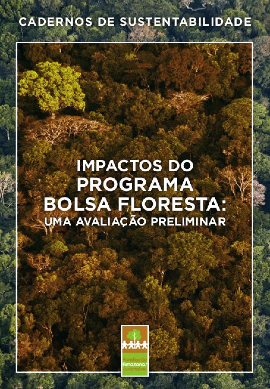 Impactos do Programa Bolsa Floresta: uma avaliação preliminar (Cadernos de Sustentabilidade)