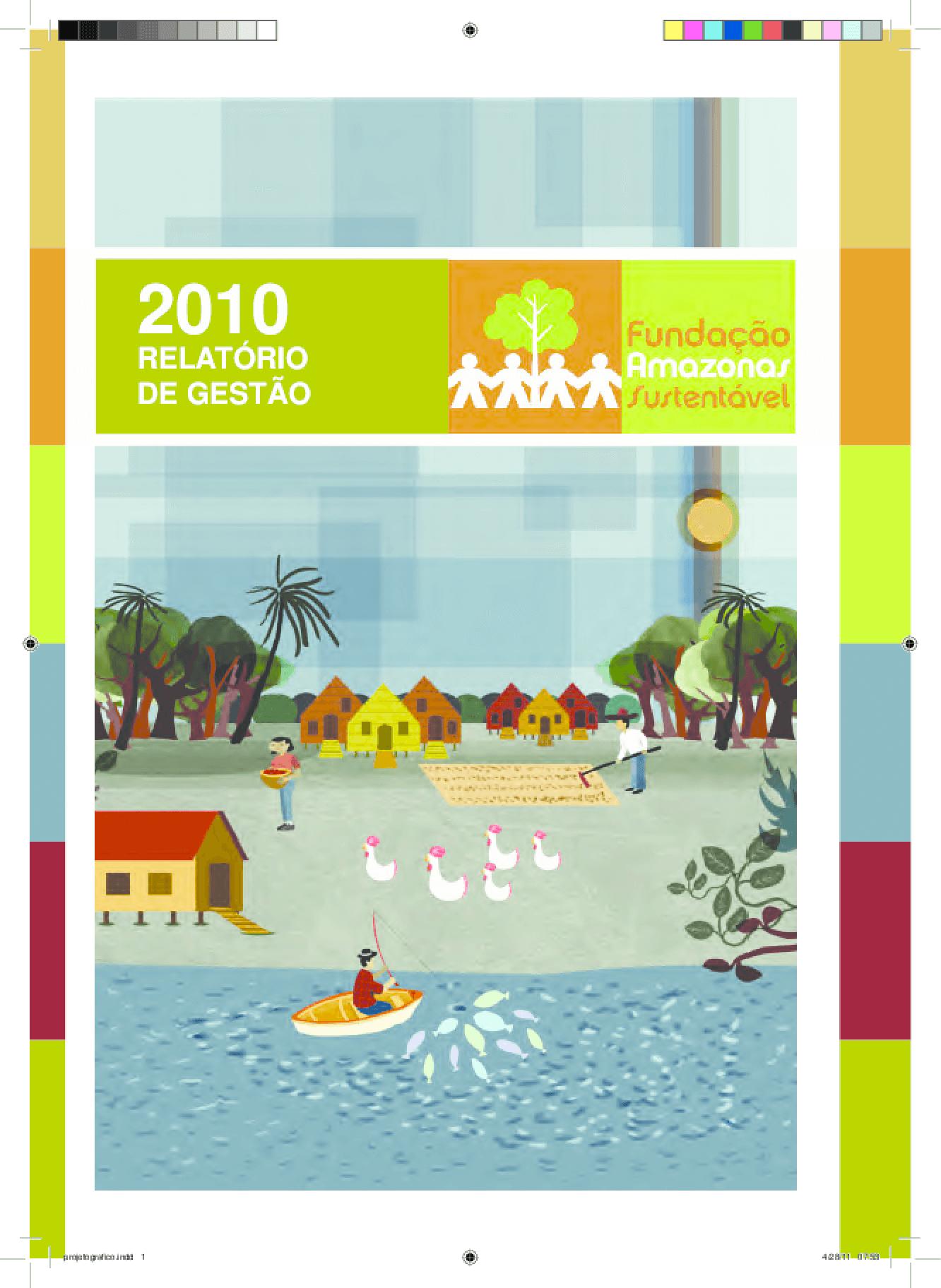 Relatório de gestão 2010 - Fundação Amazonas Sustentável