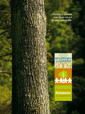 Relatório de gestão 2009 - Fundação Amazonas Sustentável