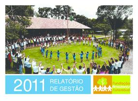 Relatório de gestão 2011 - Fundação Amazonas Sustentável