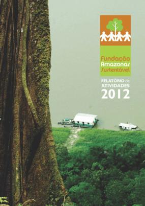 Relatório de gestão 2012 - Fundação Amazonas Sustentável