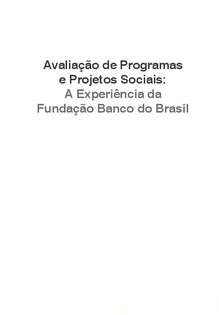 Avaliação de programas e projetos sociais: a experiência da Fundação Banco do Brasil