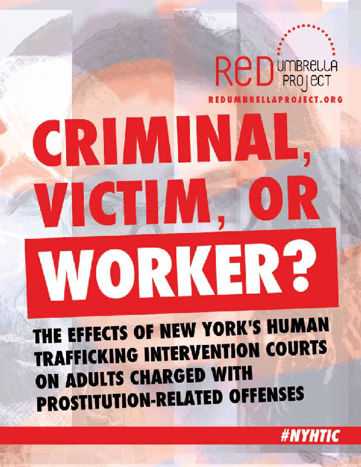 Criminal, Victim, or Worker? The Effects of New York's Human Trafficking Intervention Courts on Adults Charged with Prostitution-Related Offenses