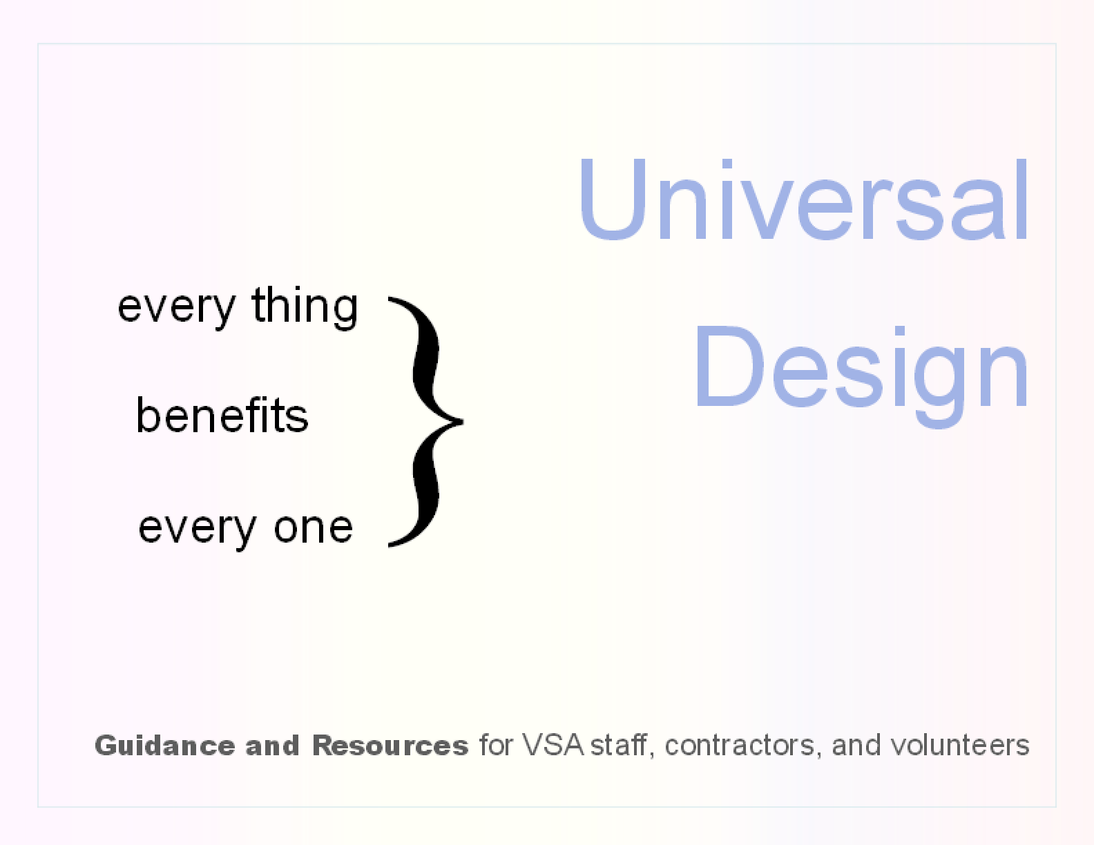 VSA Universal Design Access Guide: Every Thing Benefits Every One