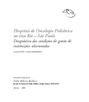 Hospitais de oncologia pedriátrica no eixo Rio-São Paulo: diagnóstico das condições de gestão de instituições selecionadas