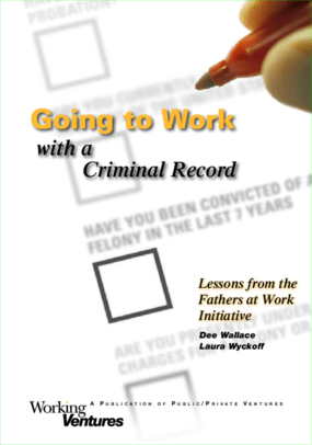 Going to Work with a Criminal Record: Lessons from the Fathers at Work Initiative