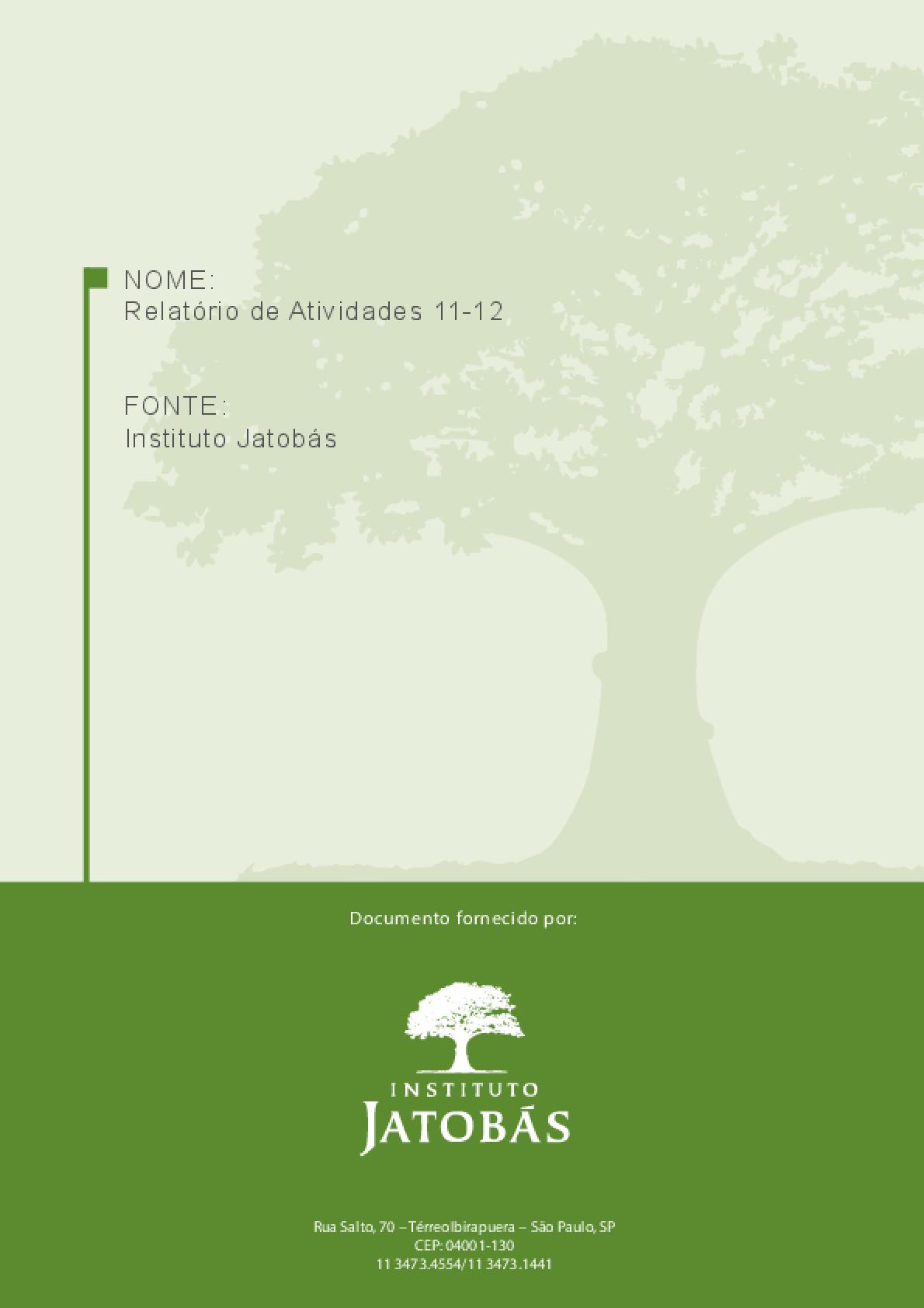 Relatório de atividades 2011/2012 - Instituto Jatobás