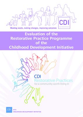 Evaluation of the Restorative Practice Programme of the Childhood Development Initiative