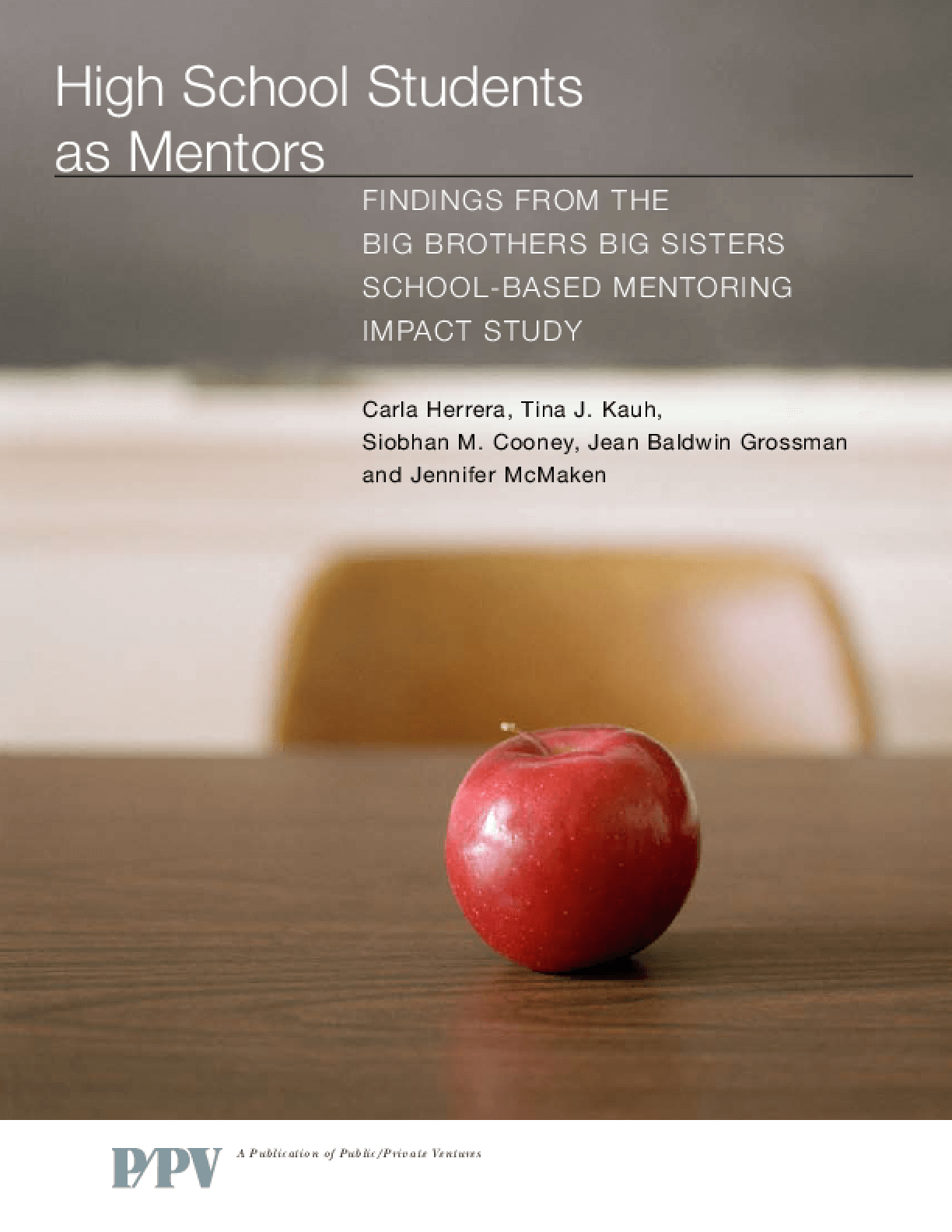 High School Students as Mentors: Findings From the Big Brothers Big Sisters School-Based Mentoring Impact Study
