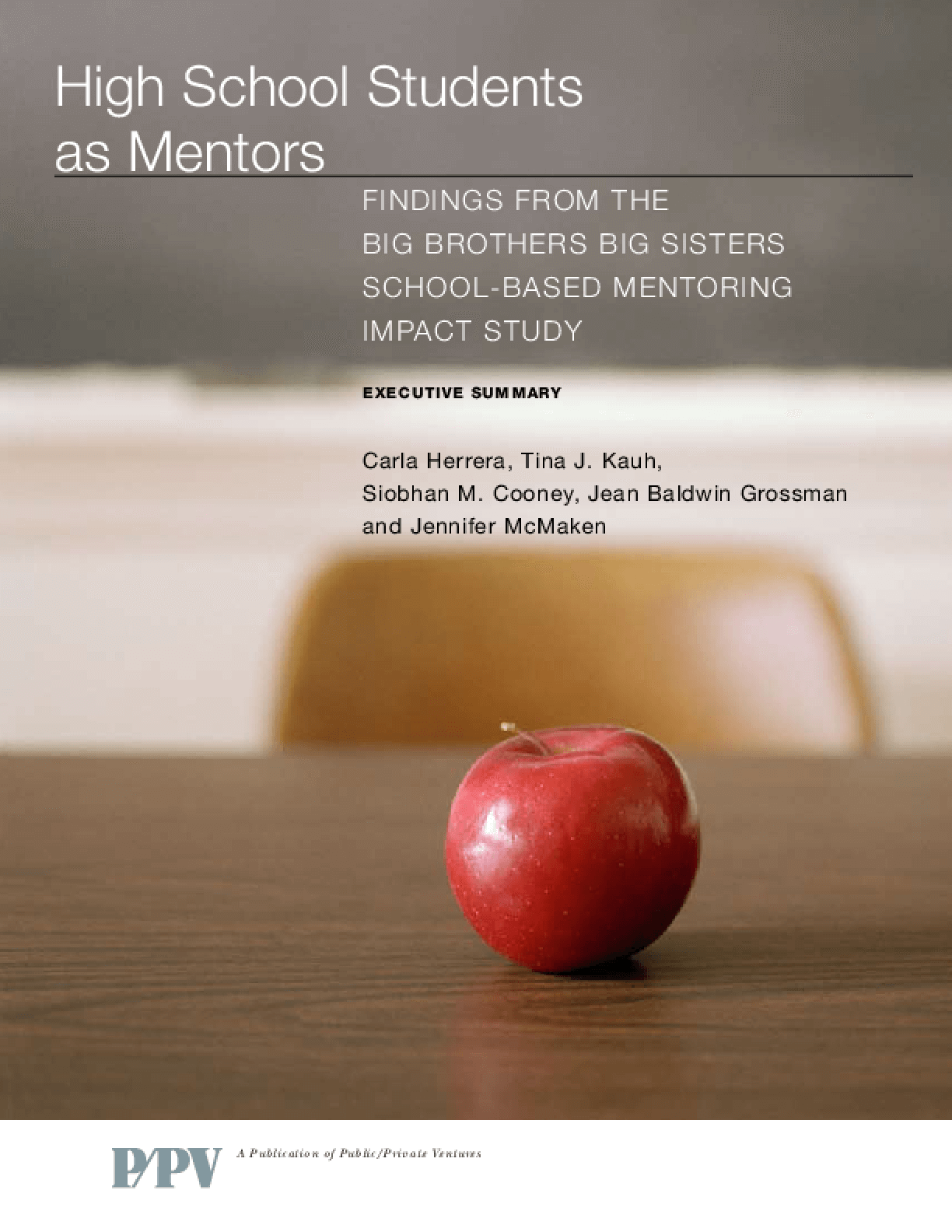 High School Students as Mentors: Findings From the Big Brothers Big Sisters School-Based Mentoring Impact Study Executive Summary