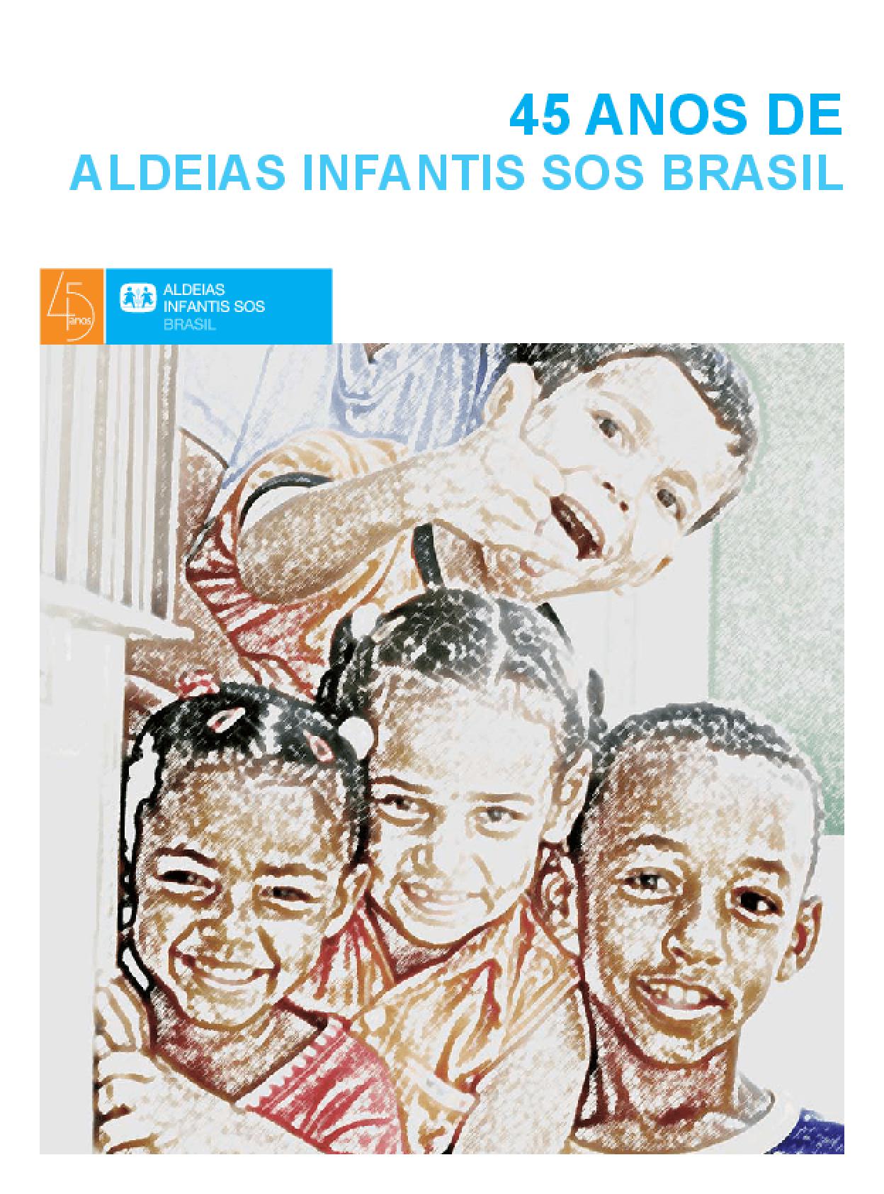 Aldeias infantis SOS Brasil - 45 anos