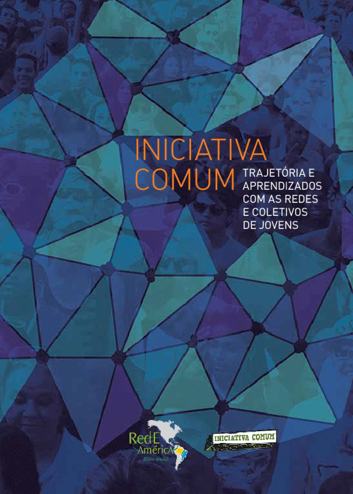 Iniciativa comum: trajetória e aprendizado com as redes e coletivos de jovens
