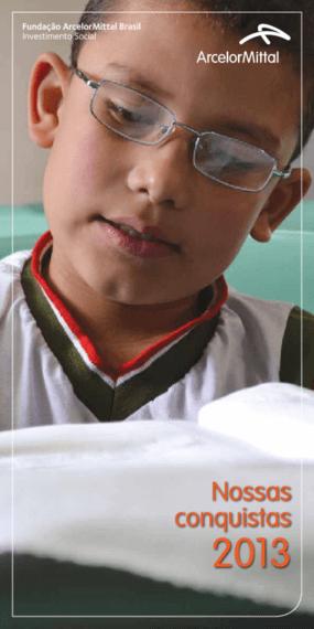 Relatório anual de atividades 2013 -- Fundação AcelorMittal