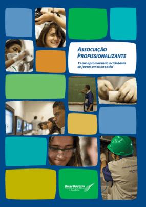Associação profissionalizante : 15 anos promovendo a cidadania de jovens em risco social