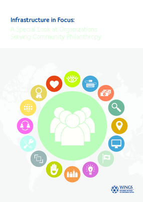 Infrastructure In Focus: A Special Look at Organizations Serving Community Philanthropy