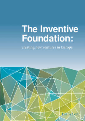 The Inventive Foundation: Creating New Ventures in Europe