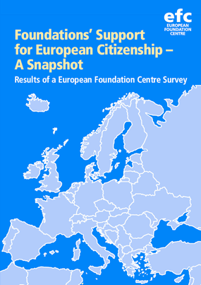 Foundations' Support for European Citizenship - A Snapshot : Results of a European Foundation Centre Survey