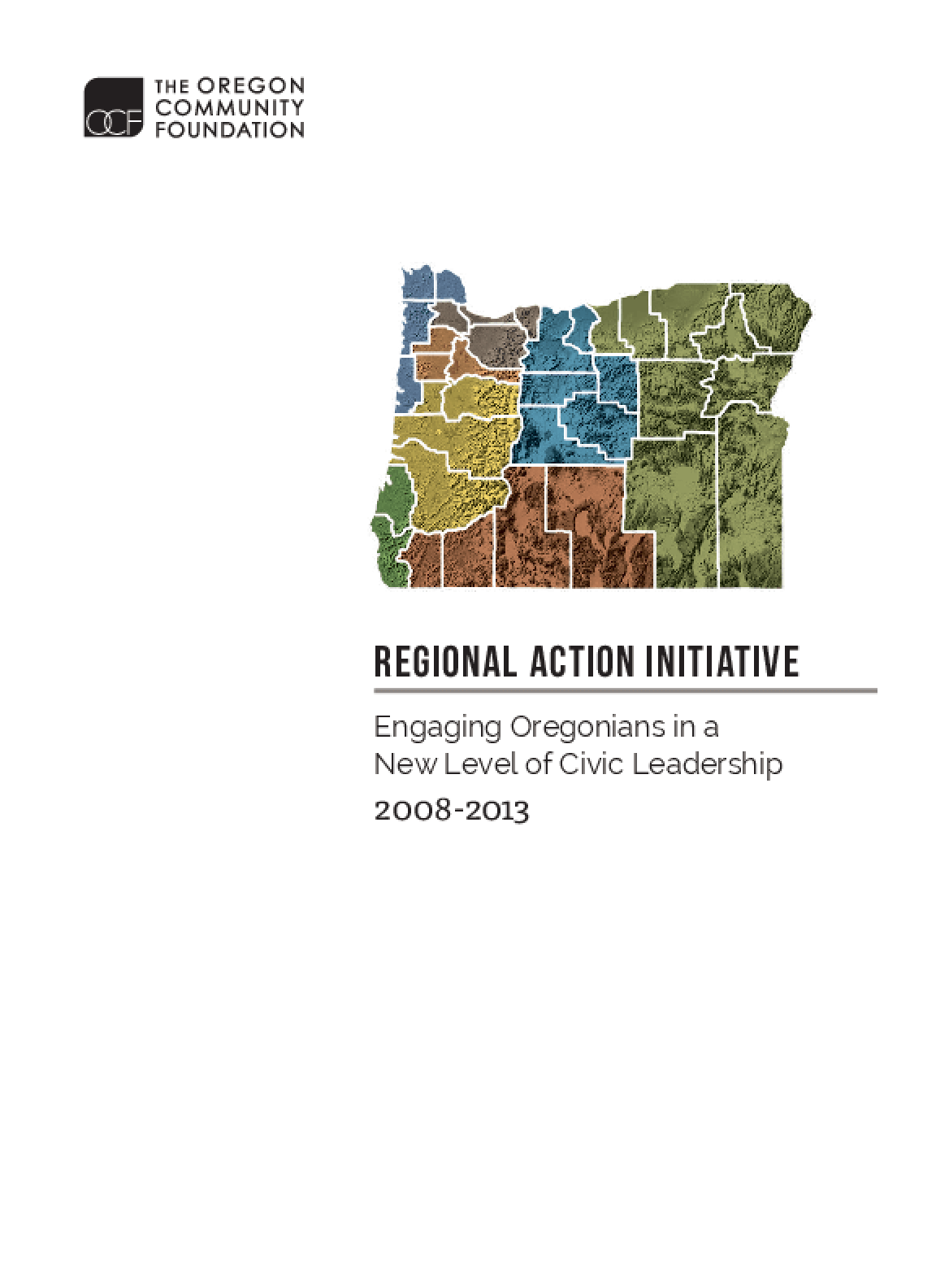 Regional Action Initiative: Engaging Oregonians in a New Level of Civic Leadership 2008-2013